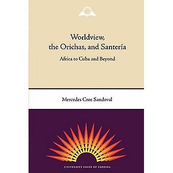 Worldview - The Orichas And Santeria - 9780813034522 Book