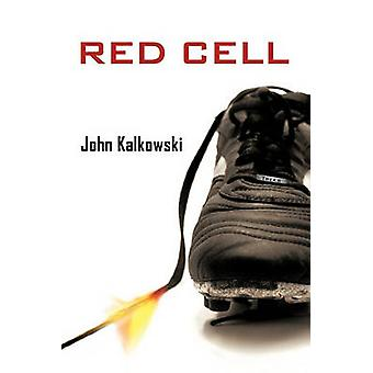 Red Cell by John Kalkowski - 9781450212076 Book
