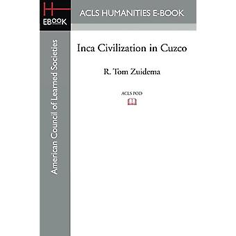 Inca Civilization in Cuzco by R Tom Zuidema - 9781597409551 Book