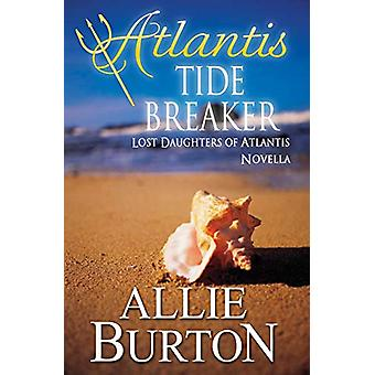 Atlantis Tide Breaker - Lost Daughters of Atlantis by Allie Burton - 9