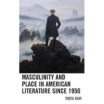 Mannelijkheid en plaats in de Amerikaanse literatuur sinds 1950 Ecokritische theorie en praktijk