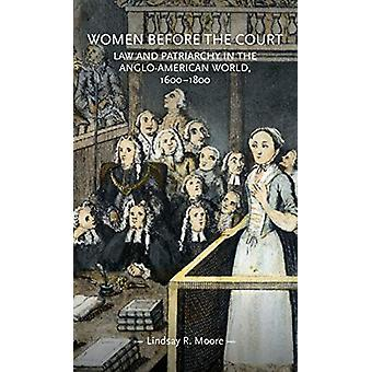 Women Before the Court - Law and Patriarchy in the Anglo-American Worl
