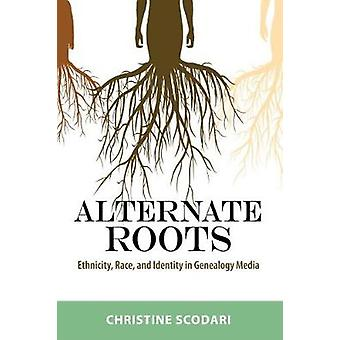Alternate Roots - Ethnicity - Race - and Identity in Genealogy Media b