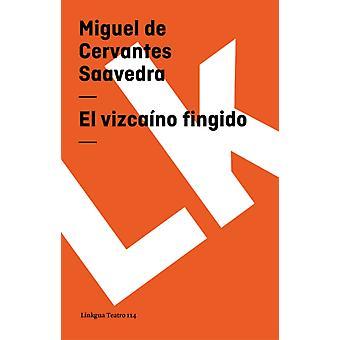 Vizcaino Fingido av Miguel de Cervantes Saavedra