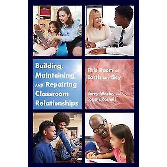 Costruire la manutenzione e la riparazione delle relazioni in classe
