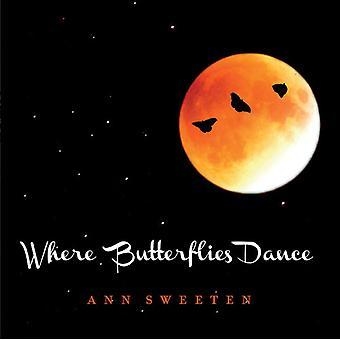Ann Sweeten - Where Butterflies Dance [CD] USA import