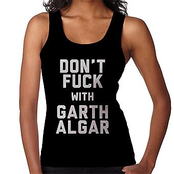 Dont Fuck With Garth Algar Women's Vest