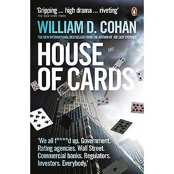 House of Cards - How Wall Street's Gamblers Broke Capitalism by Willia