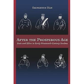 After the Prosperous Age - State and Elites in Early Nineteenth-Centur