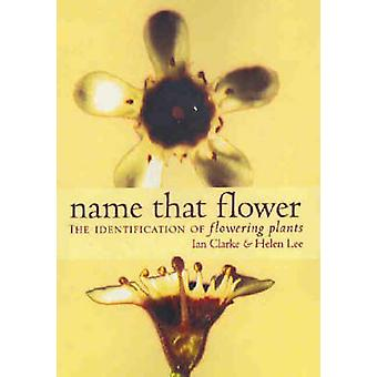 Namn som blomma - identifiering av blommande växter (2: a reviderade