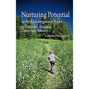 Nurturing Potential in the Kindergarten Years - A Guide for Teachers -