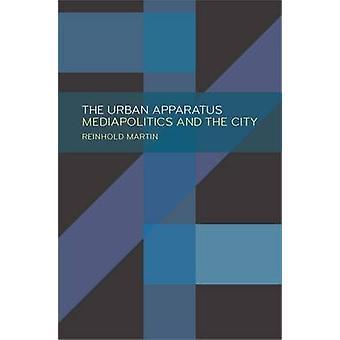 L'engin urbain - Mediapolitics et la ville de Reinhold Martin-