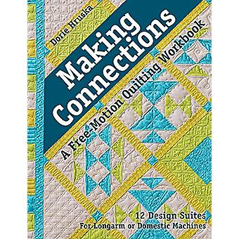 Making Connections - A Free-Motion Quilting Workbook by Dorie Hruska -