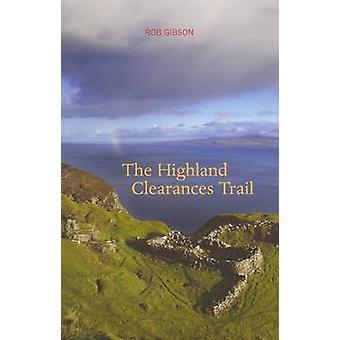 Le Highland Clearances sentier par Rob Gibson - livre 9781905222100