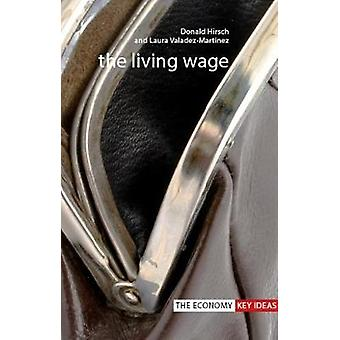 The Living Wage by Donald Hirsch - Laura Valadez-Martinez - 978191111