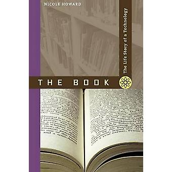 The Book - The Life Story of a Technology by Nicole Howard - 978080189