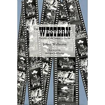 The Western - Parables of the American Dream by Jeffrey Wallmann - Ric