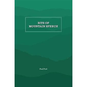 Bits of Mountain Speech by Paul M. Fink - 9781469638195 Book