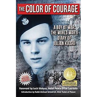 The Color of Courage - A Boy at War by Julian E. Kulski - 978160772015