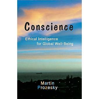 Geweten - ethische intelligentie voor globale welzijn door Martin Proz