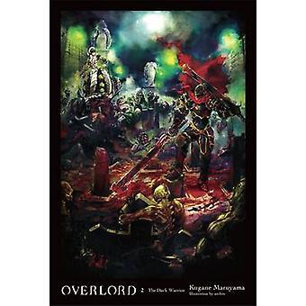 Overlord - il Dark Warrior - Vol. 2 - (romanzo) di Kugane Maruyama - modo-b