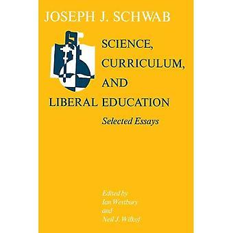 Wissenschaft, Lehrplan und liberale Erziehung: ausgewählte Aufsätze