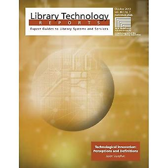 Technological Innovations: Preceptions and Definitions (Library Technology Reports)