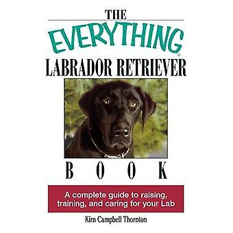 The Everything Labrador Retriever Book (Everything (Pets))