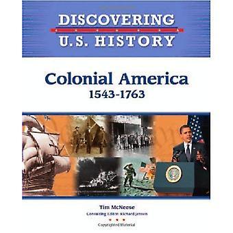Kolonialamerika 1607-1783 (Geschichte der Entdeckung USA)
