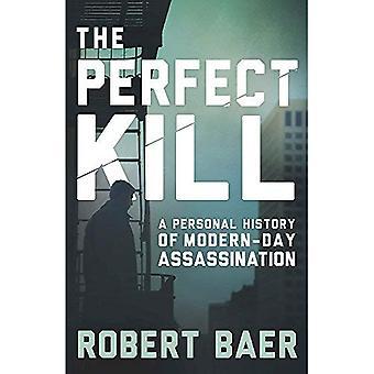 La mise à mort parfaite: Antécédents personnels d'assassinat moderne