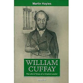 William Cuffay - The Life & Times of a Chartist Leader
