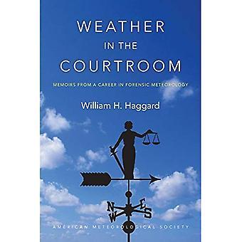 Været i rettssalen - memoarer fra en karriere i rettsmedisinske meteorologi