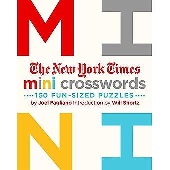 The New York Times Mini Crosswords: 150 Easy Fun-Sized Puzzles: Mini Crosswords Volume 1