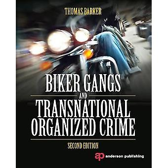 Biker Gangs and Transnational Organized Crime by Barker & Thomas