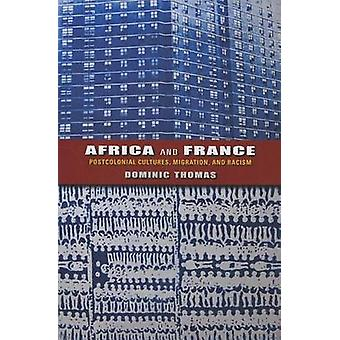 Africa and France Postcolonial Cultures Migration and Racism by Thomas & Dominic
