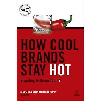 Hur coola varumärken bo heta Branding till Generation Y av Van Den Bergh & Joeri