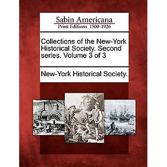 Collections of the NewYork Historical Society. Second series. Volume 3 of 3 by NewYork Historical Society.