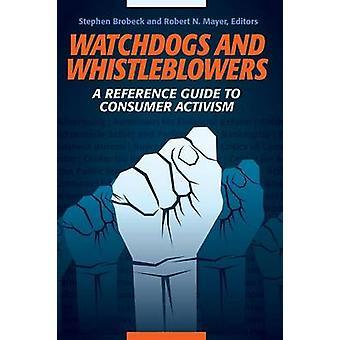 Waakhonden en klokkenluiders A Reference Guide to consument activisme door Brobeck & Stephen