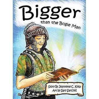Bigger Than the Bogie Man by Kielp & Jeannette C.