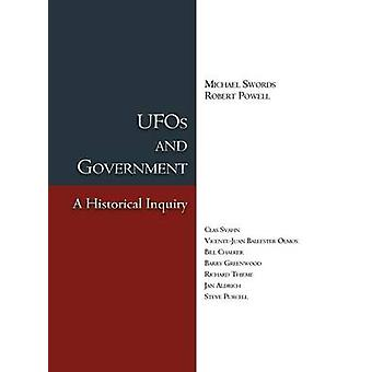 UFOs and Government A Historical Inquiry by Swords & Michael