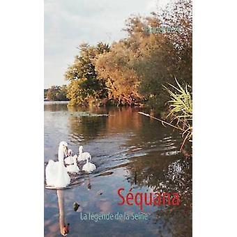 SquanaLa lgende de la Seine by Huet & Patrick