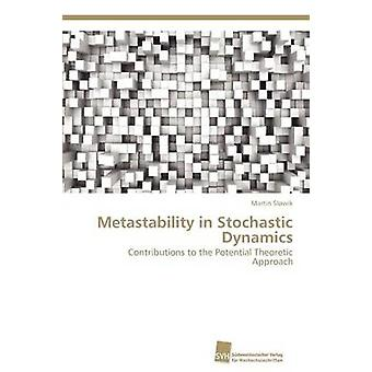 Metastability in Stochastic Dynamics by Slowik Martin