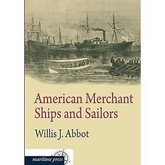 Les navires marchands américains et marins par l'abbé & Willis J.