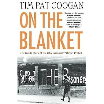 On the Blanket  - The Inside Story of the IRA Prisoners' Dirty Protest