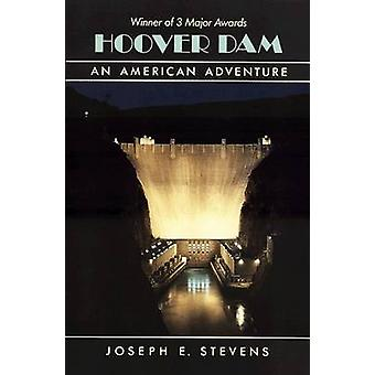 Hoover Dam - An American Adventure (New edition) by Joseph E. Stevens