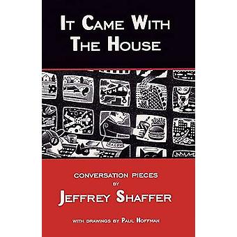 It Came With The House by Jeffrey Shaffer - 9780945774365 Book