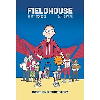 Fieldhouse - 2nd Edition by Scott Novosel - Sam Sharpe - 978097683533