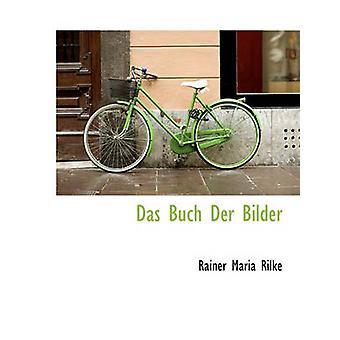 Das Buch Der Bilder by Rainer Maria Rilke - 9781116953466 Book