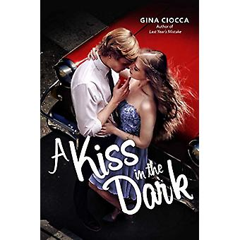 A Kiss in the Dark by Gina Ciocca - 9781481432269 Book