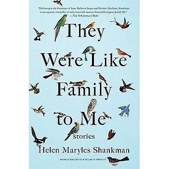 They Were Like Family to Me - Stories by Helen Maryles Shankman - 9781